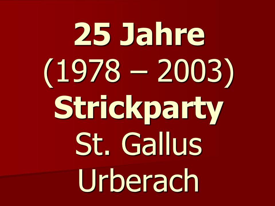 15.Oktober 2003 25 Jahre Strickparty Entstehung und Namensgebung 15.