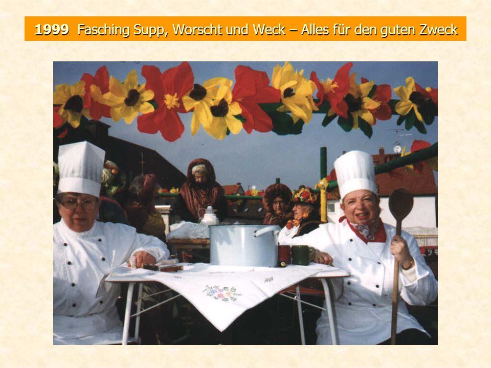 1999 Fasching Supp, Worscht und Weck – Alles für den guten Zweck