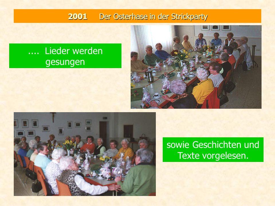 2001 Der Osterhase in der Strickparty.... Lieder werden gesungen sowie Geschichten und Texte vorgelesen.