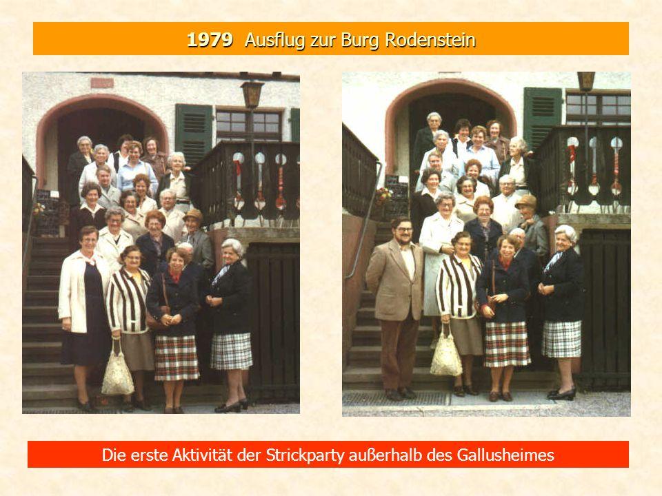 1979 Ausflug zur Burg Rodenstein Die erste Aktivität der Strickparty außerhalb des Gallusheimes