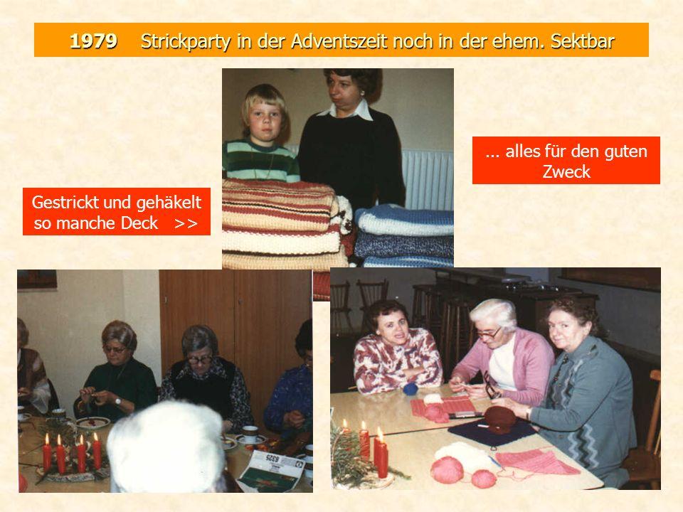 1979 Strickparty in der Adventszeit noch in der ehem. Sektbar Gestrickt und gehäkelt so manche Deck >>... alles für den guten Zweck