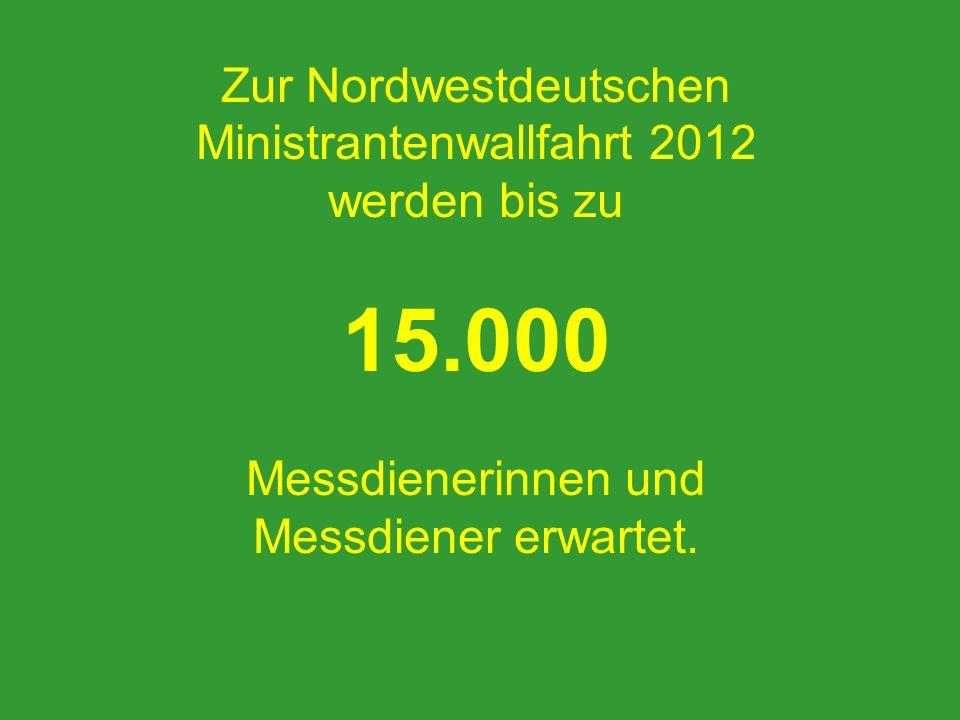 Zur Nordwestdeutschen Ministrantenwallfahrt 2012 werden bis zu 15.000 Messdienerinnen und Messdiener erwartet.