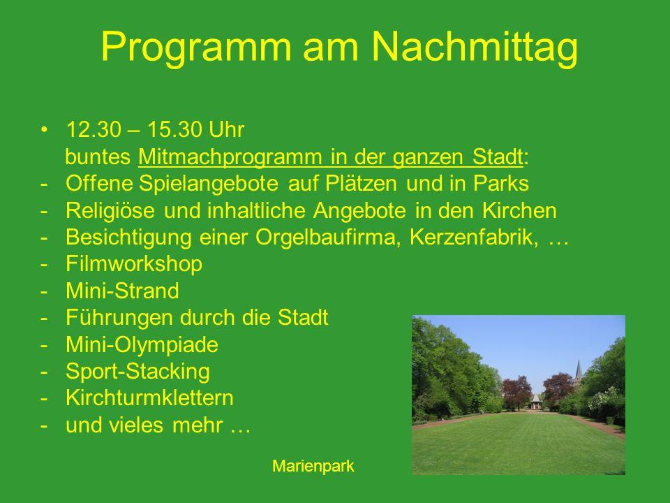 Programm am Nachmittag 12.30 – 15.30 Uhr buntes Mitmachprogramm in der ganzen Stadt: -Offene Spielangebote auf Plätzen und in Parks -Religiöse und inh