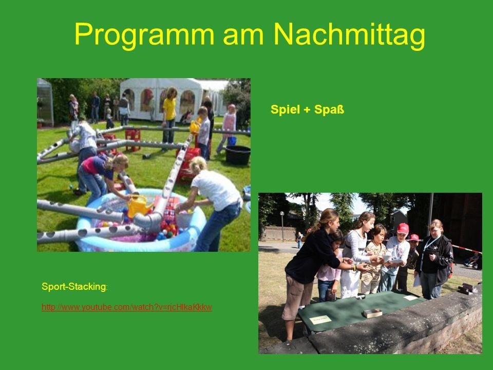 Programm am Nachmittag Spiel + Spaß Sport-Stacking : http://www.youtube.com/watch?v=rjcHlkaKkkw