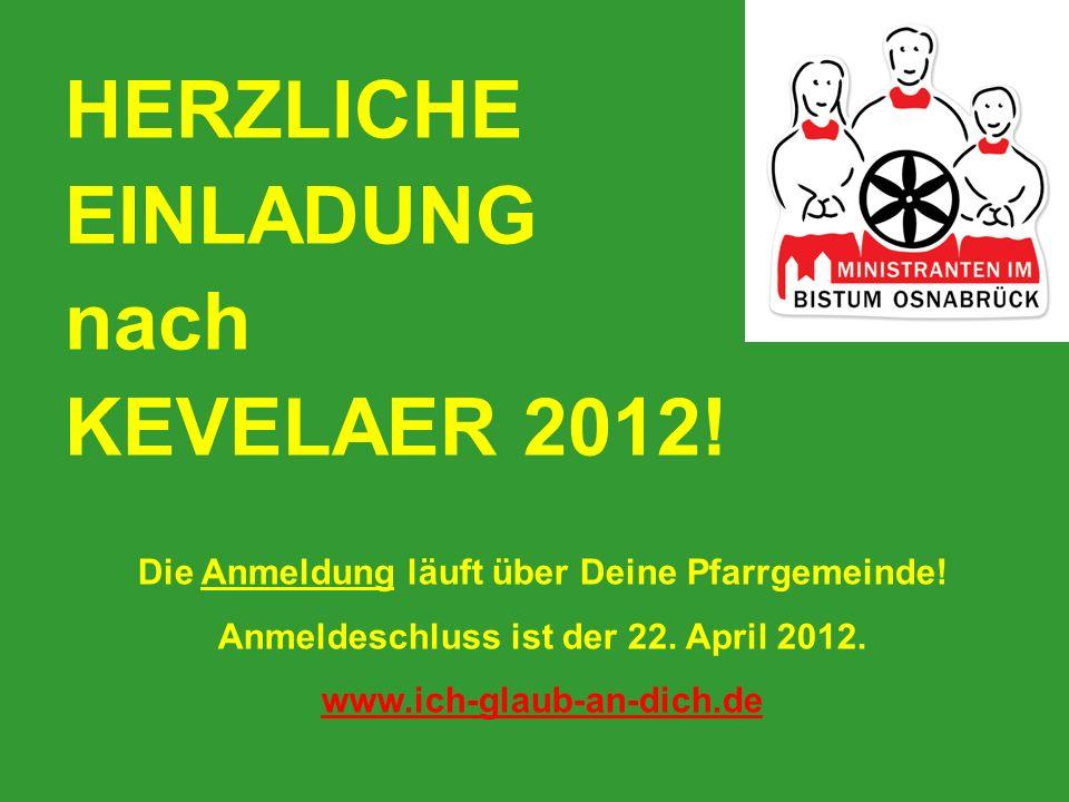 HERZLICHE EINLADUNG nach KEVELAER 2012! Die Anmeldung läuft über Deine Pfarrgemeinde! Anmeldeschluss ist der 22. April 2012. www.ich-glaub-an-dich.de