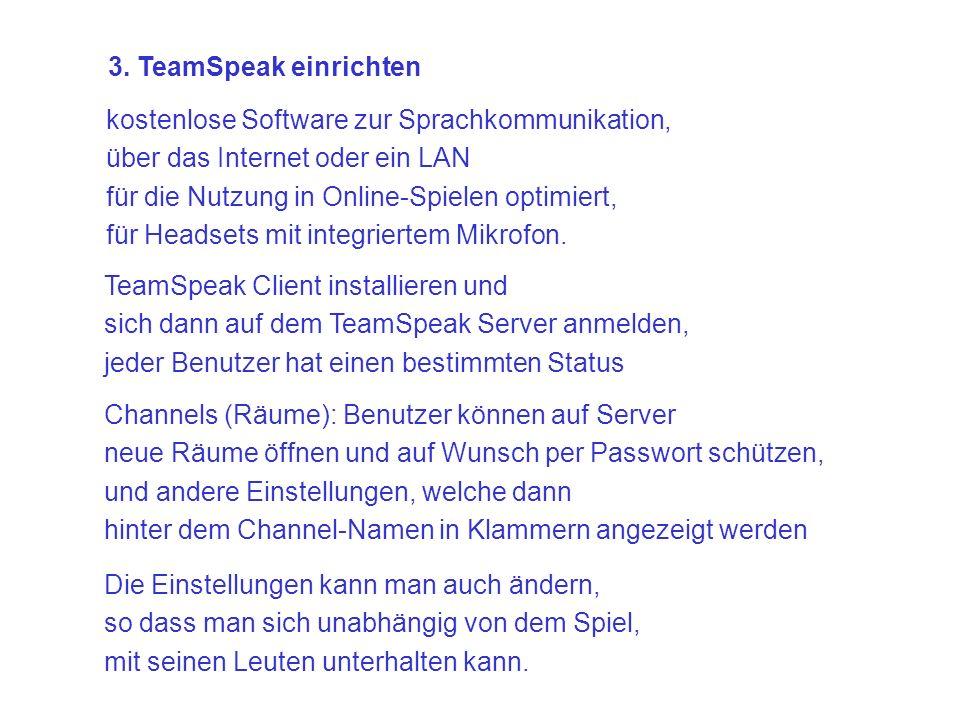 3. TeamSpeak einrichten kostenlose Software zur Sprachkommunikation, über das Internet oder ein LAN für die Nutzung in Online-Spielen optimiert, für H