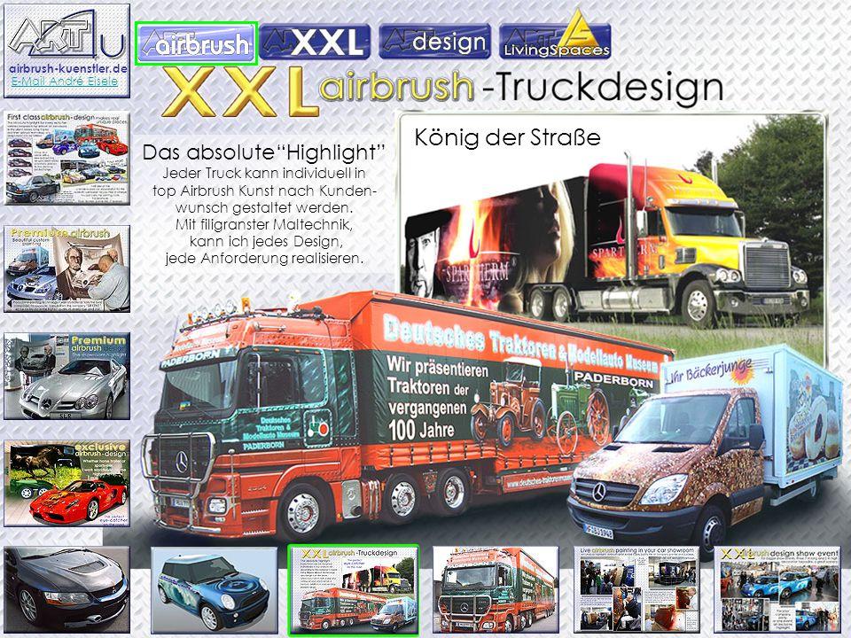 Das absoluteHighlight Jeder Truck kann individuell in top Airbrush Kunst nach Kunden- wunsch gestaltet werden. Mit filigranster Maltechnik, kann ich j