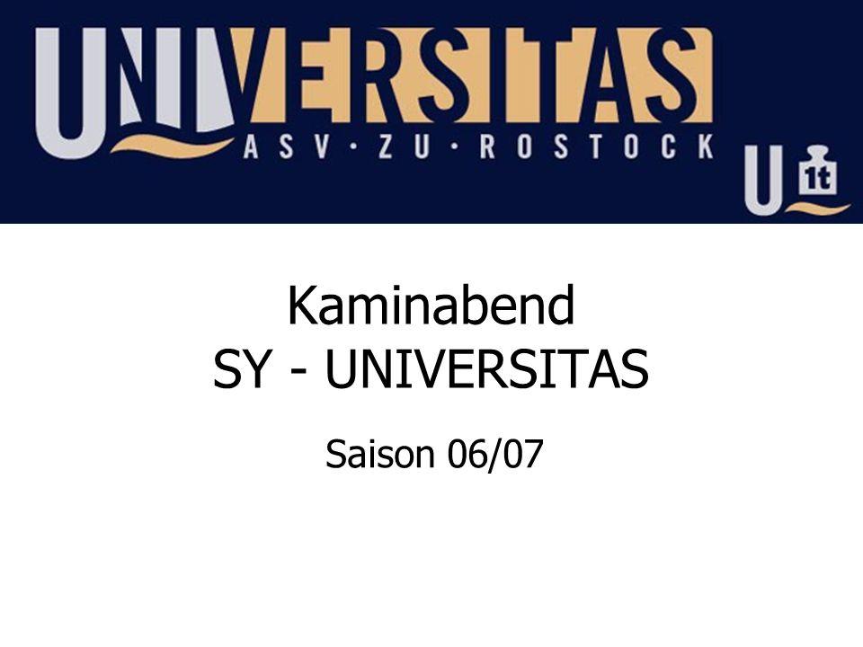 Kaminabend SY - UNIVERSITAS Saison 06/07