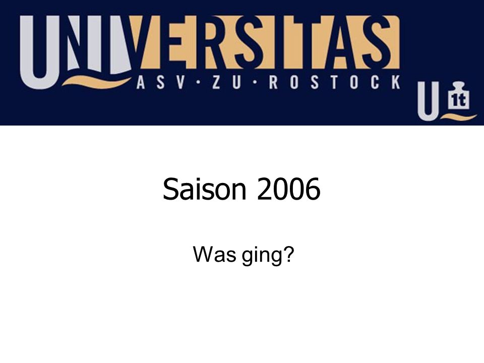 Saison 2006 Was ging?