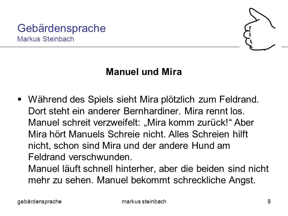 gebärdensprachemarkus steinbach8 Manuel und Mira Während des Spiels sieht Mira plötzlich zum Feldrand. Dort steht ein anderer Bernhardiner. Mira rennt