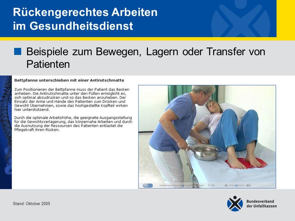 Beispiele zum Bewegen, Lagern oder Transfer von Patienten Bettpfanne unterschieben mit einer Antirutschmatte Stand: Oktober 2005 Rückengerechtes Arbei