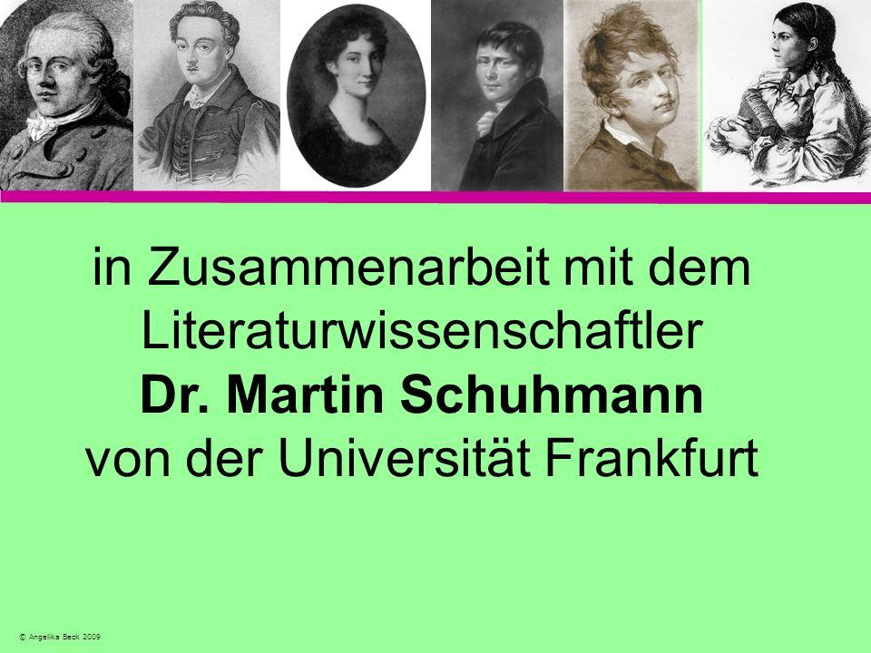 in Zusammenarbeit mit dem Literaturwissenschaftler Dr. Martin Schuhmann von der Universität Frankfurt © Angelika Beck 2009