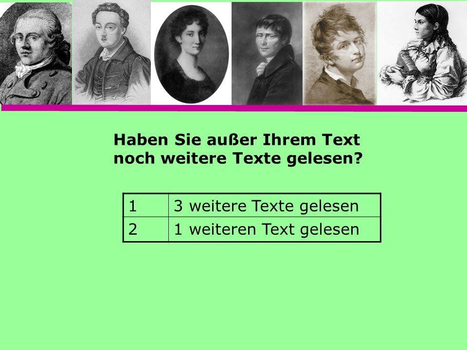 13 weitere Texte gelesen 21 weiteren Text gelesen Haben Sie außer Ihrem Text noch weitere Texte gelesen?