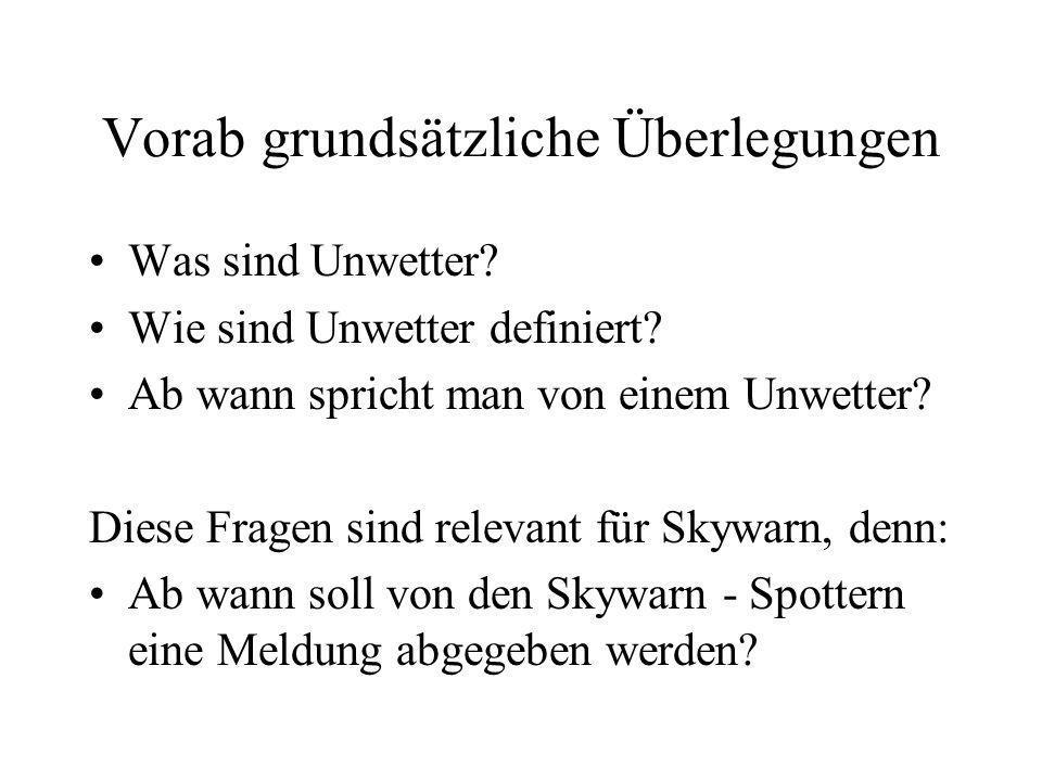 Melderichtlinien von Skywarn Deutschland e.V. Präsentation der für alle Skywarn Deutschland-Spotter verbindlichen Melderichtlinien ein Beitrag von Mar