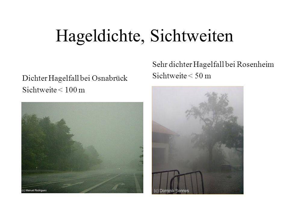Hagel Extremer Hagel > 8cm kann Mensch und große Tiere töten! Am 18. Juni 2002 fielen in Ostfriesland bis 10cm große Hagelsteine. Hagelwand südlich vo