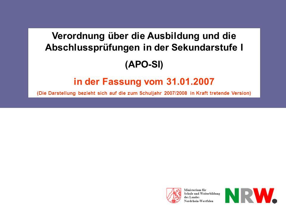 Titel der Präsentation Verordnung über die Ausbildung und die Abschlussprüfungen in der Sekundarstufe I (APO-SI) in der Fassung vom 31.01.2007 (Die Da