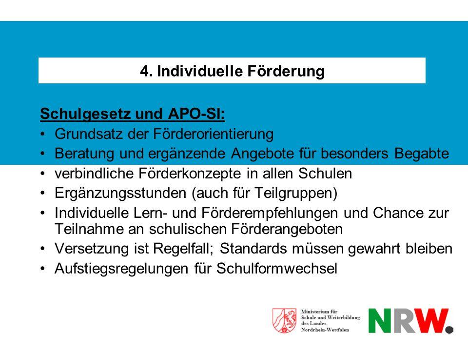 4. Individuelle Förderung Schulgesetz und APO-SI: Grundsatz der Förderorientierung Beratung und ergänzende Angebote für besonders Begabte verbindliche