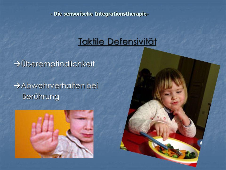 Taktile Defensivität Überempfindlichkeit Überempfindlichkeit Abwehrverhalten bei Abwehrverhalten beiBerührung - Die sensorische Integrationstherapie-