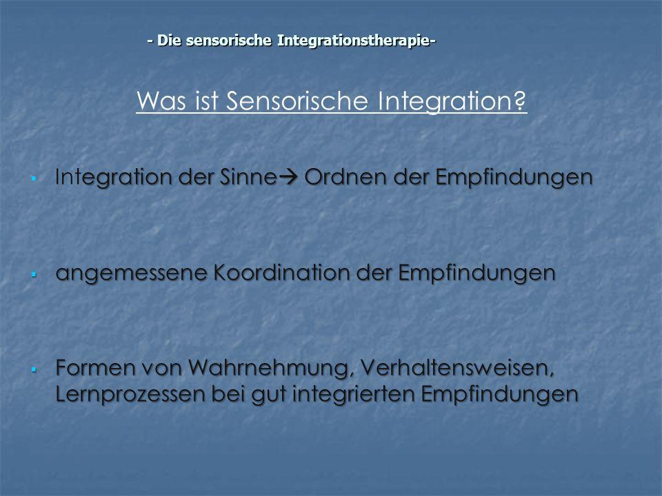 egration der Sinne Ordnen der Empfindungen Integration der Sinne Ordnen der Empfindungen angemessene Koordination der Empfindungen angemessene Koordin