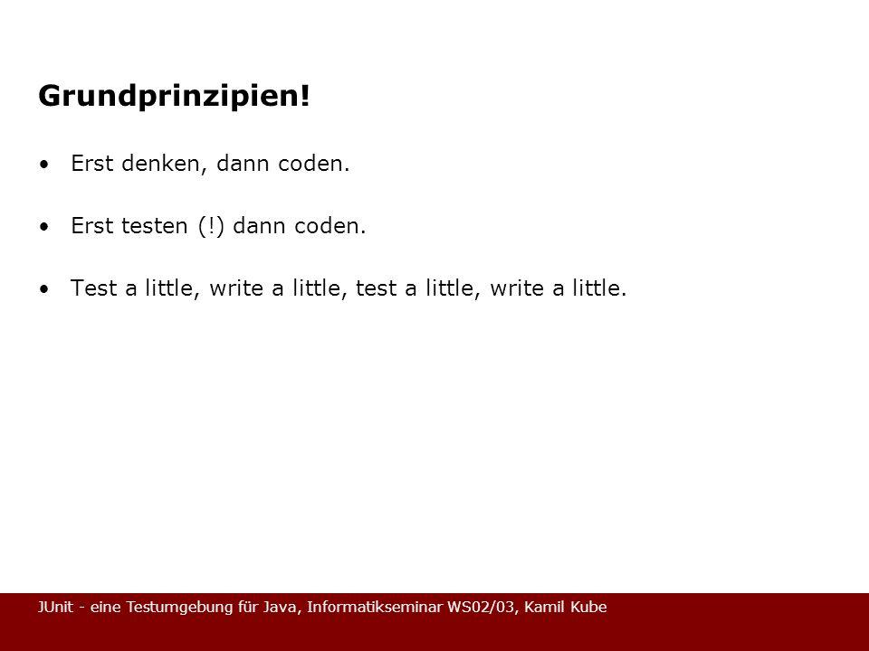 JUnit - eine Testumgebung für Java, Informatikseminar WS02/03, Kamil Kube Testsuiten (test suite), Klasse TestSuite (1) Dienen dazu verschiedene Tests in einer bestimmten Rheinfolge aufzurufen.