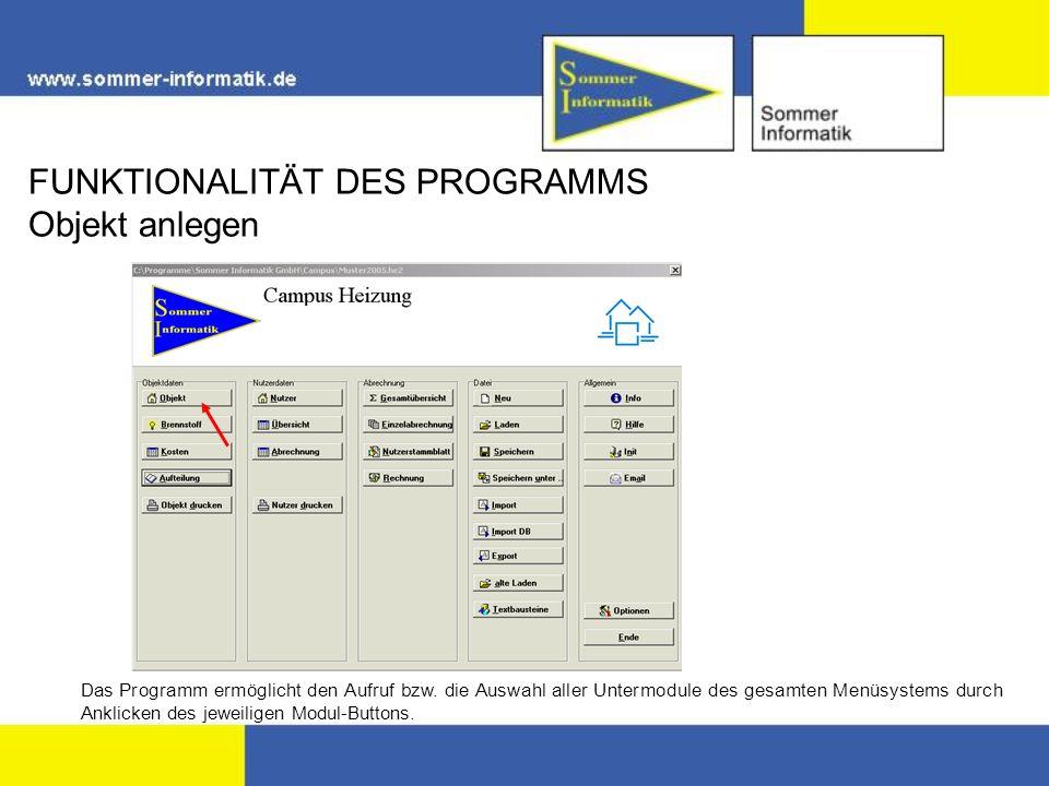 FUNKTIONALITÄT DES PROGRAMMS Objekt anlegen Das Programm ermöglicht den Aufruf bzw.