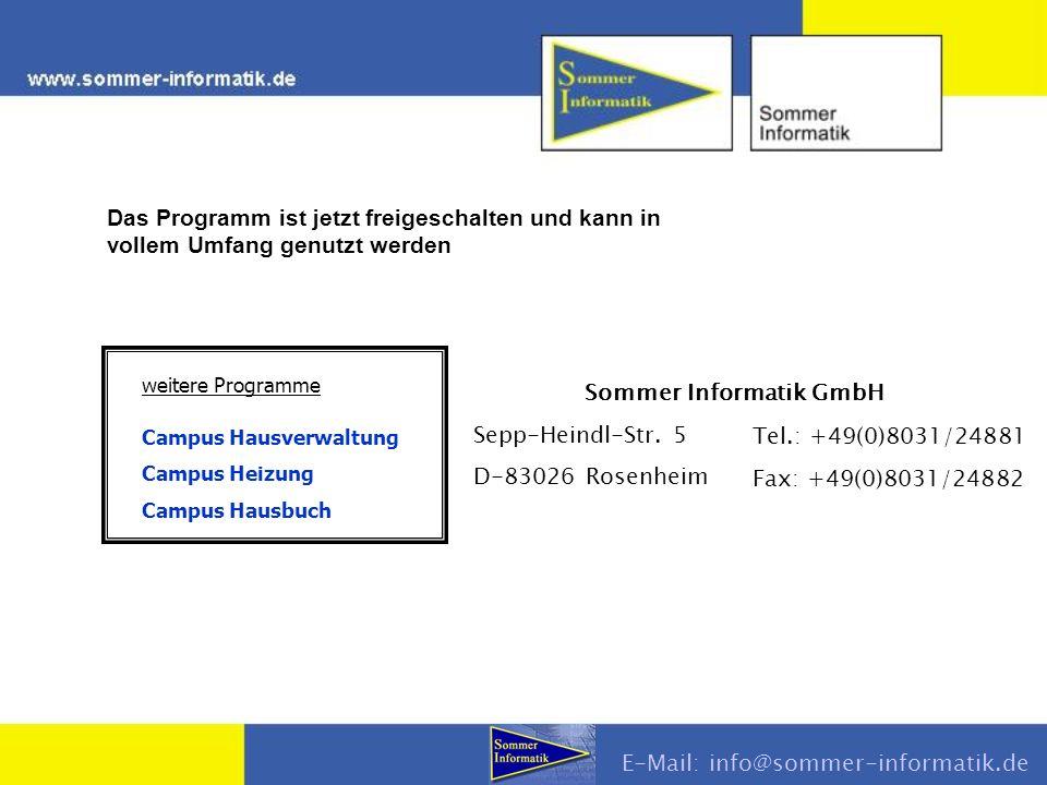 weitere Programme Campus Hausverwaltung Campus Heizung Campus Hausbuch Das Programm ist jetzt freigeschalten und kann in vollem Umfang genutzt werden Sommer Informatik GmbH Sepp-Heindl-Str.