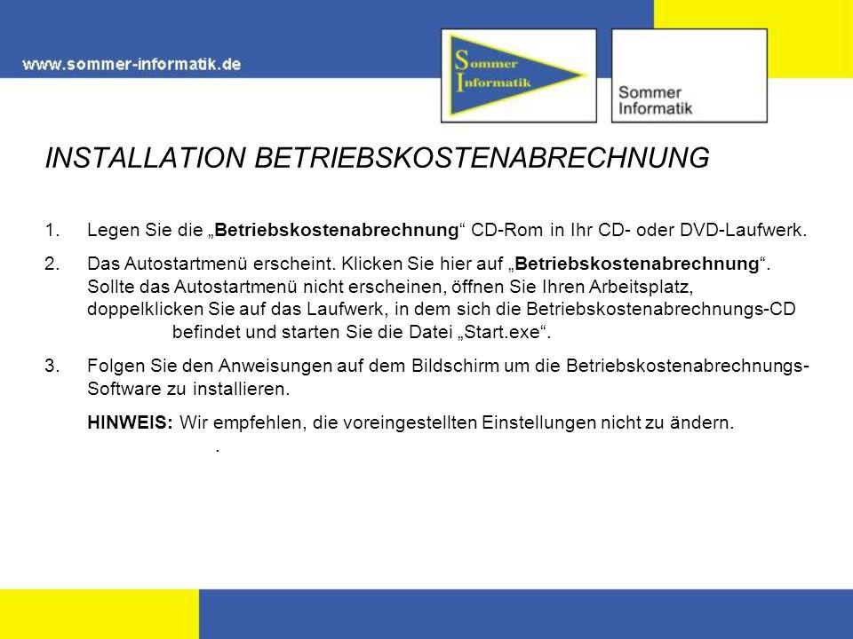 INSTALLATION BETRIEBSKOSTENABRECHNUNG 1.Legen Sie die Betriebskostenabrechnung CD-Rom in Ihr CD- oder DVD-Laufwerk.