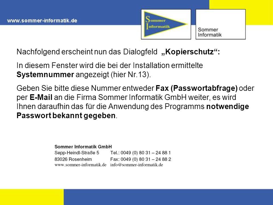 Nachfolgend erscheint nun das Dialogfeld Kopierschutz: In diesem Fenster wird die bei der Installation ermittelte Systemnummer angezeigt (hier Nr.13).
