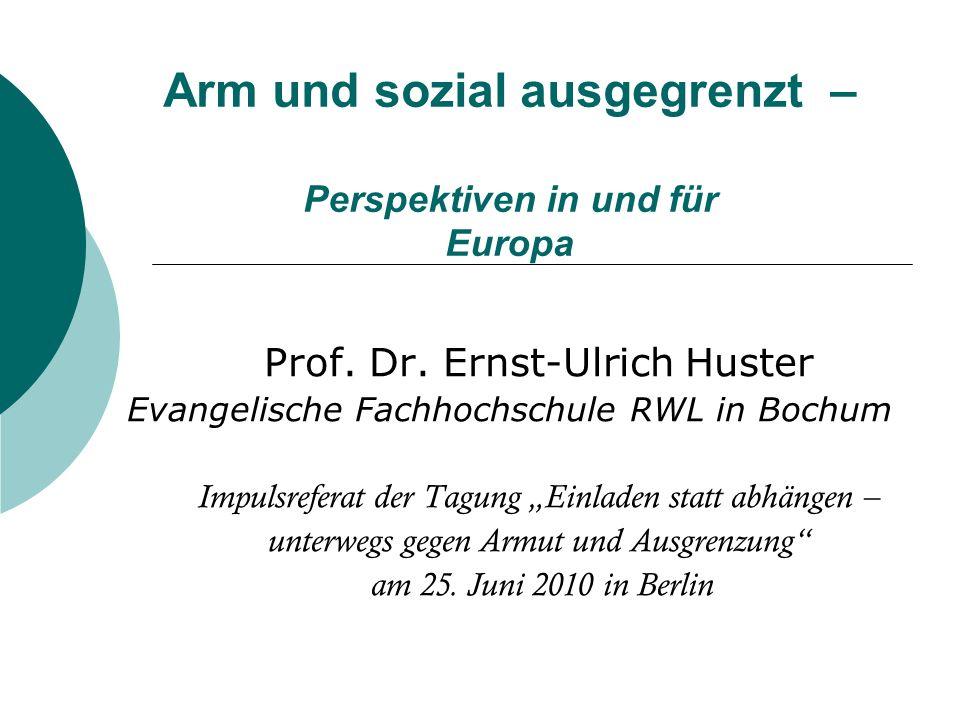 Arm und sozial ausgegrenzt – Perspektiven in und für Europa Prof.