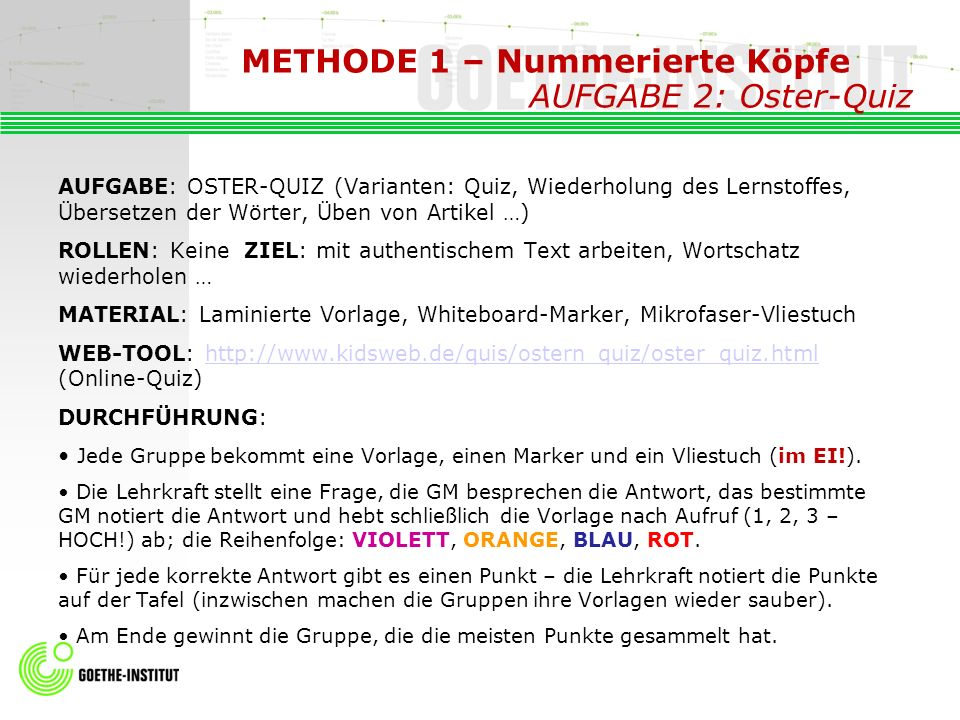 METHODE 1 – Nummerierte Köpfe AUFGABE 2: Oster-Quiz AUFGABE: OSTER-QUIZ (Varianten: Quiz, Wiederholung des Lernstoffes, Übersetzen der Wörter, Üben vo