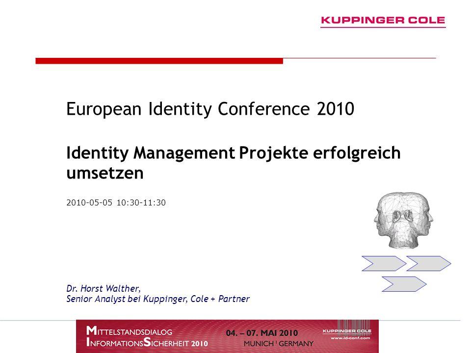 European Identity Conference 2010 Identity Management Projekte erfolgreich umsetzen Dr. Horst Walther, Senior Analyst bei Kuppinger, Cole + Partner 20