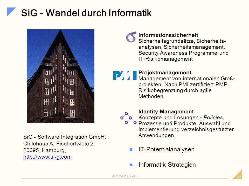 SiG www.si-g.com Dr. Horst Walther Geschäftsführer der SiG Software Integration GmbH in Hamburg Unternehmensberater seit 22 Jahren. Branchenschwerpunk