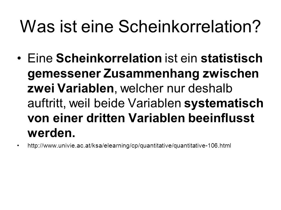 Was ist eine Scheinkorrelation? Eine Scheinkorrelation ist ein statistisch gemessener Zusammenhang zwischen zwei Variablen, welcher nur deshalb auftri