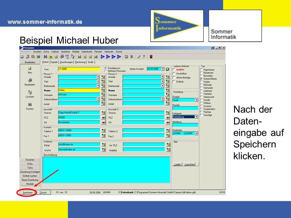 Beispiel Michael Huber Nach der Daten- eingabe auf Speichern klicken.