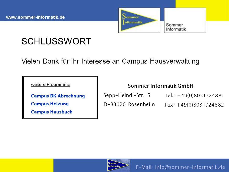 Vielen Dank für Ihr Interesse an Campus Hausverwaltung weitere Programme Campus BK Abrechnung Campus Heizung Campus Hausbuch SCHLUSSWORT Sommer Inform
