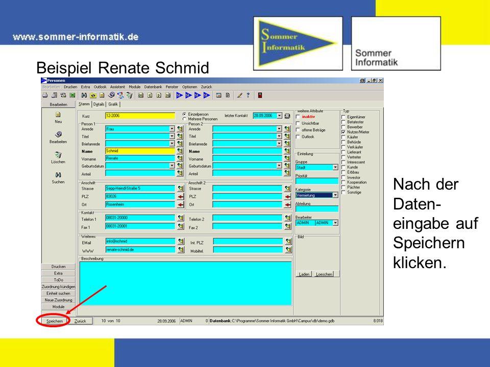 Beispiel Renate Schmid Nach der Daten- eingabe auf Speichern klicken.