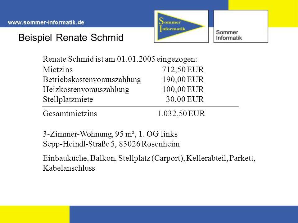 Beispiel Renate Schmid Renate Schmid ist am 01.01.2005 eingezogen: Mietzins712,50 EUR Betriebskostenvorauszahlung190,00 EUR Heizkostenvorauszahlung 10