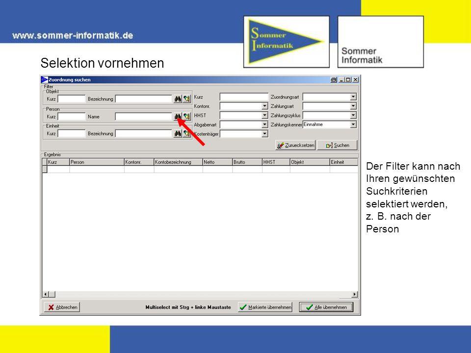 Selektion vornehmen Der Filter kann nach Ihren gewünschten Suchkriterien selektiert werden, z. B. nach der Person