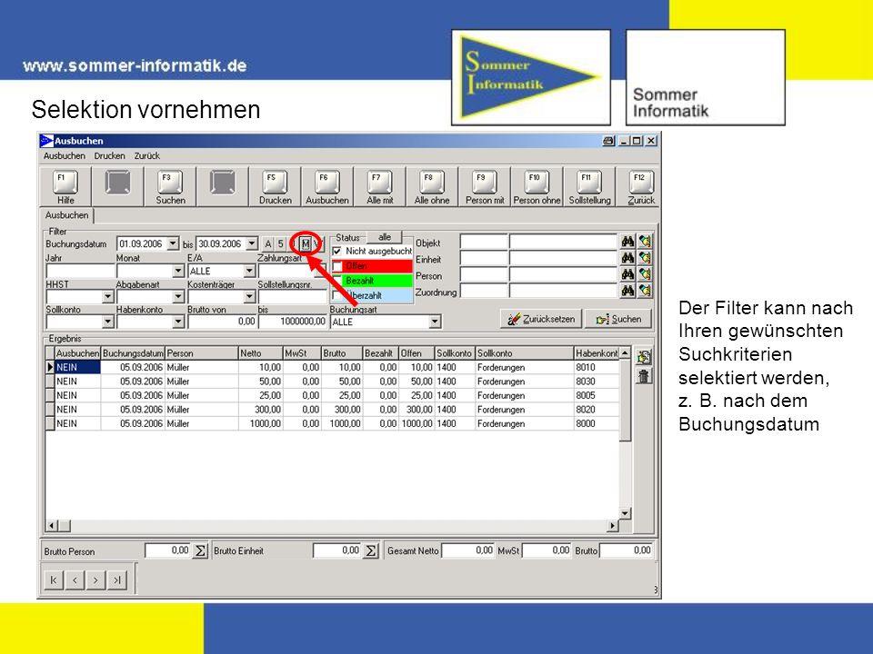 Selektion vornehmen Der Filter kann nach Ihren gewünschten Suchkriterien selektiert werden, z. B. nach dem Buchungsdatum