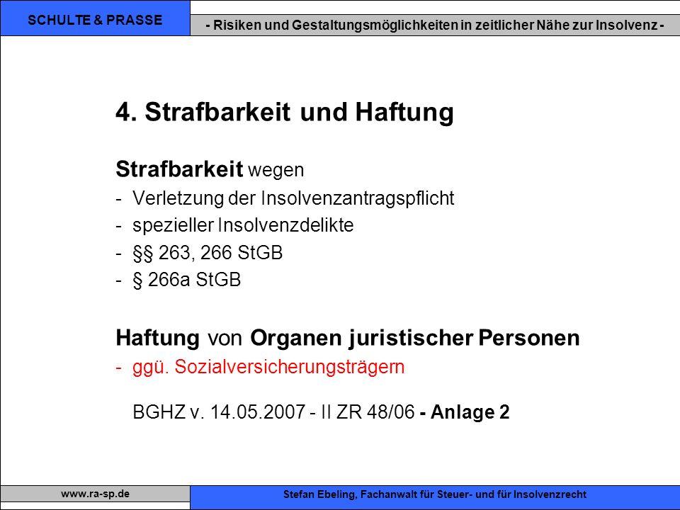 SCHULTE & PRASSE - Risiken und Gestaltungsmöglichkeiten in zeitlicher Nähe zur Insolvenz - Xxx Stefan Ebeling, Fachanwalt für Steuer- und für Insolvenzrecht www.ra-sp.de 4.