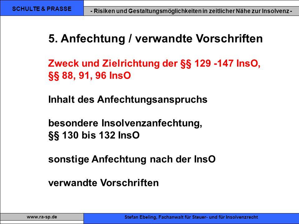 SCHULTE & PRASSE - Risiken und Gestaltungsmöglichkeiten in zeitlicher Nähe zur Insolvenz - Xxx Stefan Ebeling, Fachanwalt für Steuer- und für Insolvenzrecht www.ra-sp.de 5.