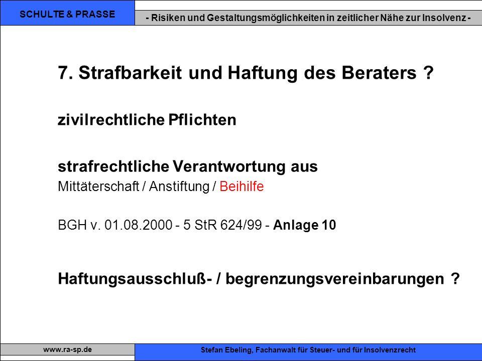 SCHULTE & PRASSE - Risiken und Gestaltungsmöglichkeiten in zeitlicher Nähe zur Insolvenz - Xxx Stefan Ebeling, Fachanwalt für Steuer- und für Insolvenzrecht www.ra-sp.de 7.