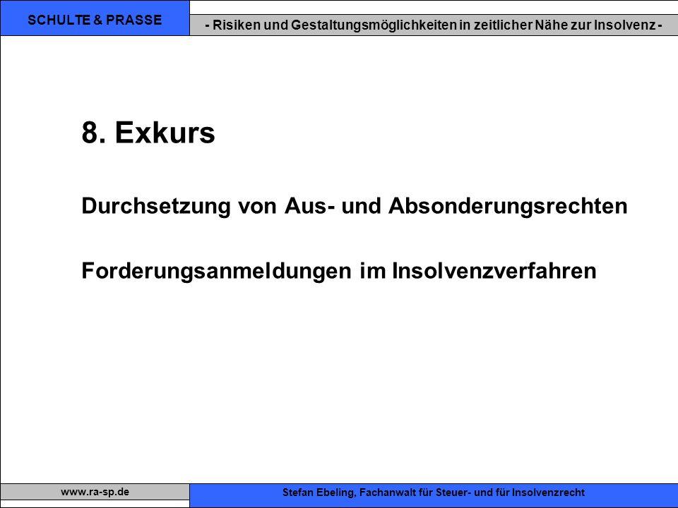 SCHULTE & PRASSE - Risiken und Gestaltungsmöglichkeiten in zeitlicher Nähe zur Insolvenz - Xxx Stefan Ebeling, Fachanwalt für Steuer- und für Insolvenzrecht www.ra-sp.de 8.