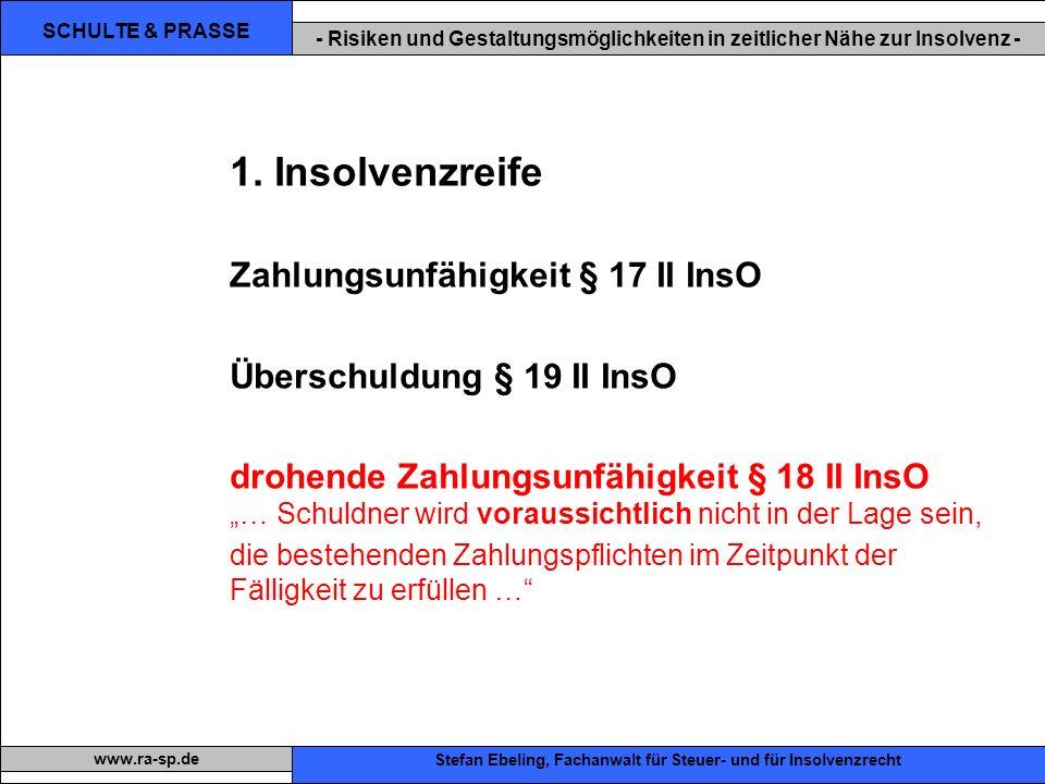 SCHULTE & PRASSE - Risiken und Gestaltungsmöglichkeiten in zeitlicher Nähe zur Insolvenz - Xxx Stefan Ebeling, Fachanwalt für Steuer- und für Insolvenzrecht www.ra-sp.de 1.