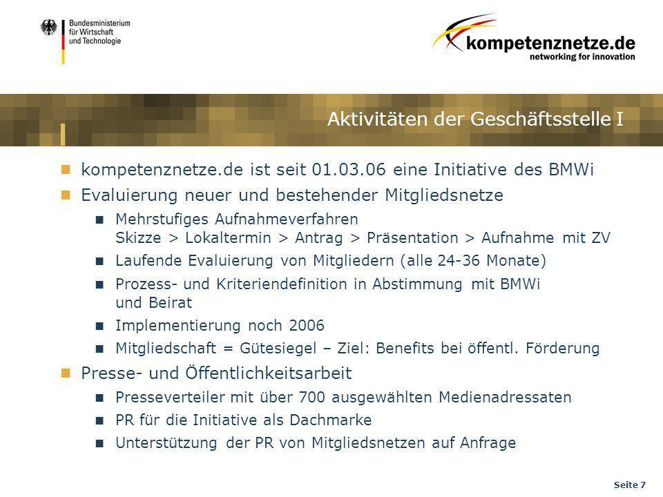 Seite 7 kompetenznetze.de ist seit 01.03.06 eine Initiative des BMWi Evaluierung neuer und bestehender Mitgliedsnetze Mehrstufiges Aufnahmeverfahren S