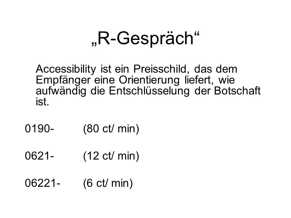 R-Gespräch Accessibility ist ein Preisschild, das dem Empfänger eine Orientierung liefert, wie aufwändig die Entschlüsselung der Botschaft ist. 0190-(