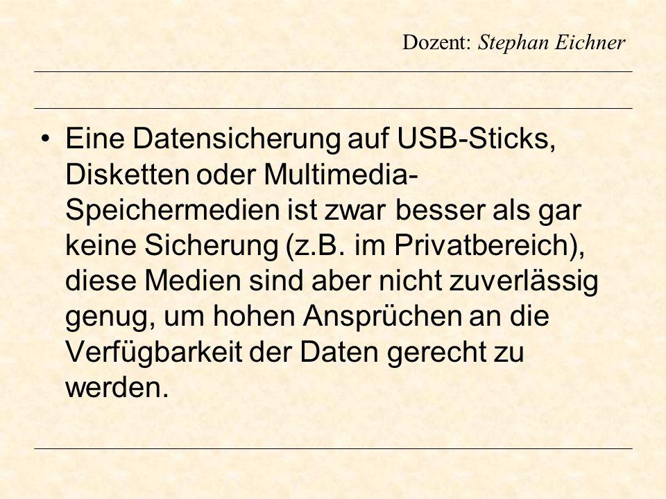 Dozent: Stephan Eichner In manchen Firmen wird eine Datensicherung mit Hilfe eines RAID (Spiegelung / Stripset) Systems diskutiert.