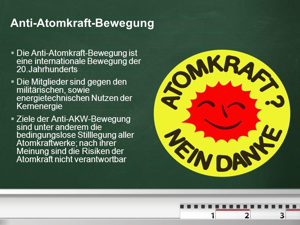 Anti-Atomkraft-Bewegung Die Anti-Atomkraft-Bewegung ist eine internationale Bewegung der 20.Jahrhunderts Die Mitglieder sind gegen den militärischen,
