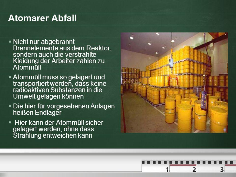 Atomarer Abfall Nicht nur abgebrannt Brennelemente aus dem Reaktor, sondern auch die verstrahlte Kleidung der Arbeiter zählen zu Atommüll Atommüll mus