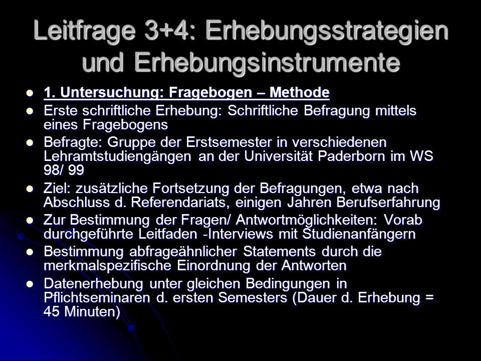 Leitfrage 3+4: Erhebungsstrategien und Erhebungsinstrumente 1.